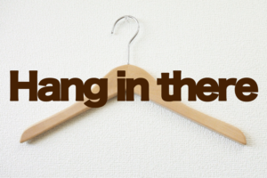 hangin there